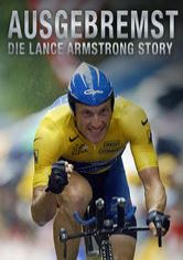 Ausgebremst: Die Lance Armstrong Story