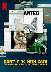 Don't F**k With Cats: Die Jagd nach einem Internet-Killer