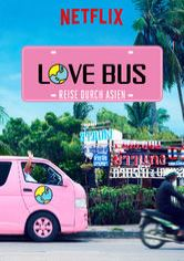 Love Bus: Reise durch Asien
