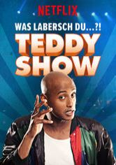 Teddy Show – Was labersch Du...?!
